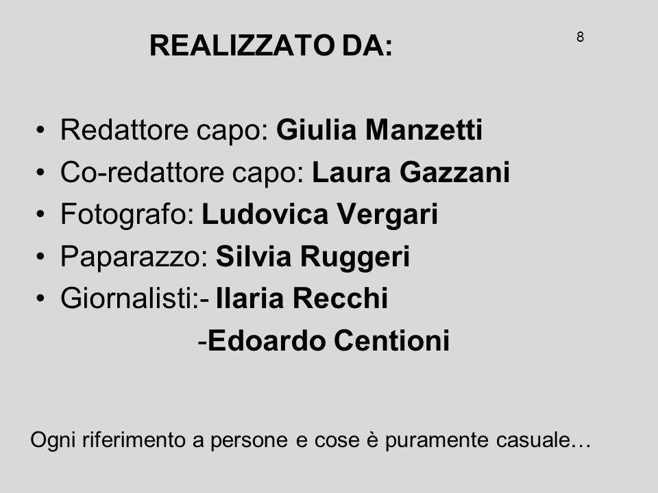 Redattore capo: Giulia Manzetti Co-redattore capo: Laura Gazzani