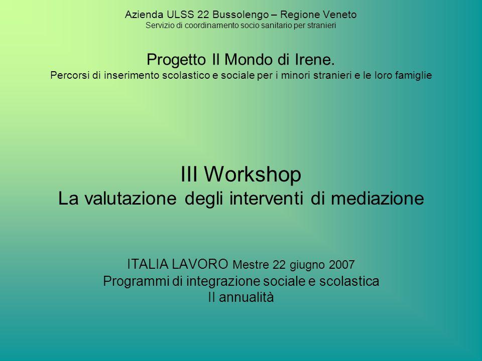 III Workshop La valutazione degli interventi di mediazione