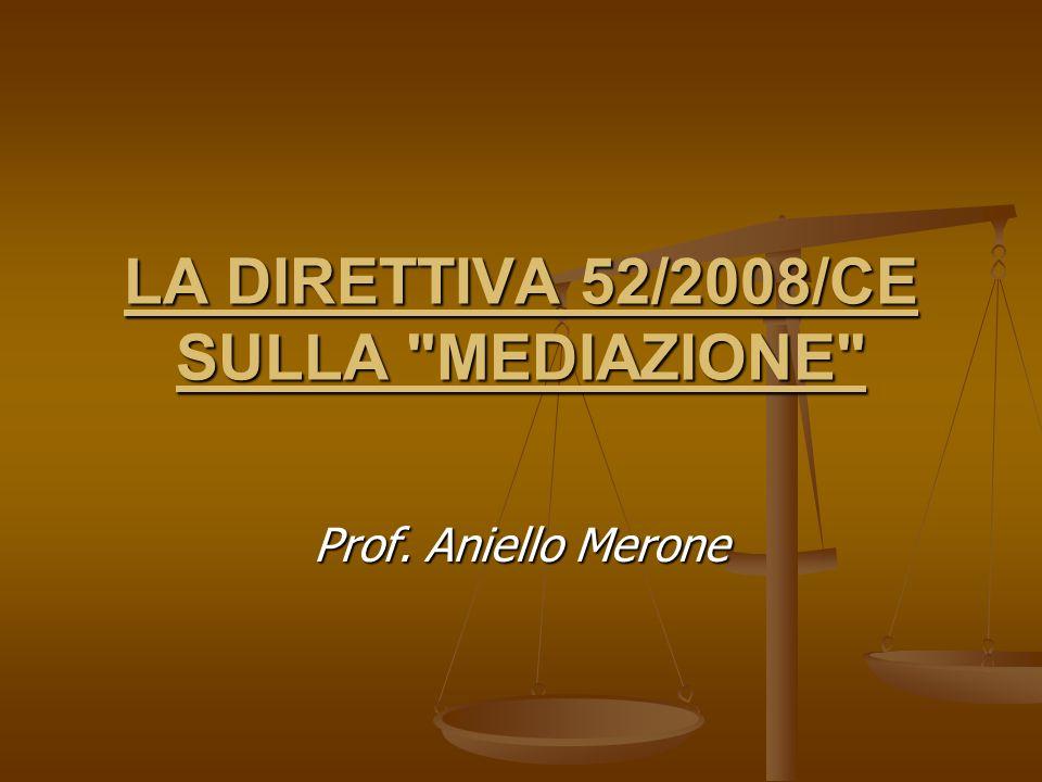 LA DIRETTIVA 52/2008/CE SULLA MEDIAZIONE
