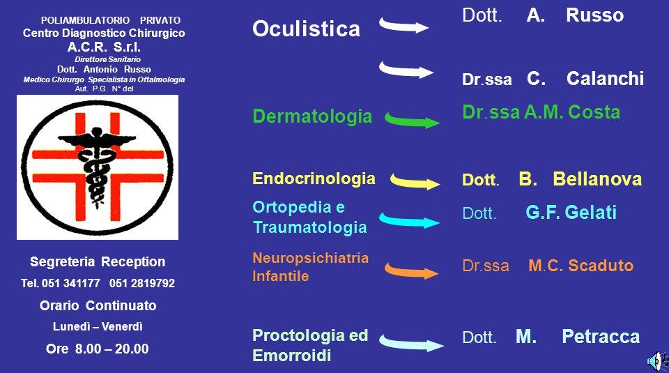 Oculistica Dott. A. Russo Dr.ssa A.M. Costa Dermatologia