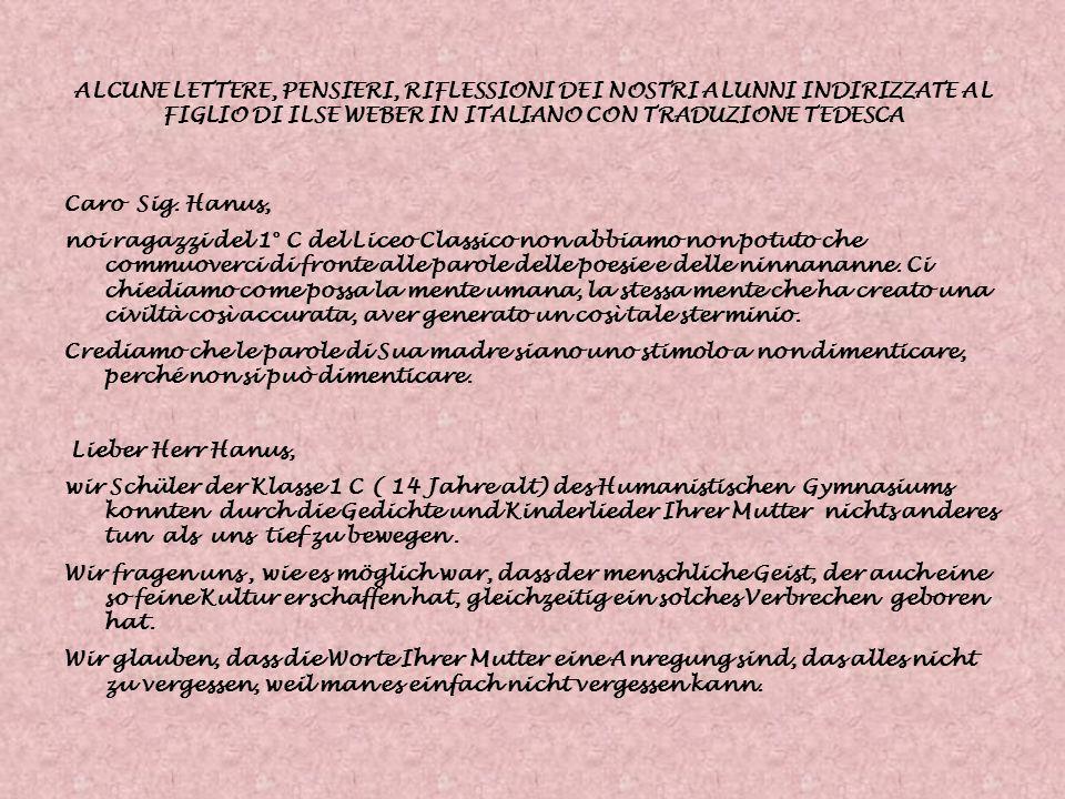 ALCUNE LETTERE, PENSIERI, RIFLESSIONI DEI NOSTRI ALUNNI INDIRIZZATE AL FIGLIO DI ILSE WEBER IN ITALIANO CON TRADUZIONE TEDESCA