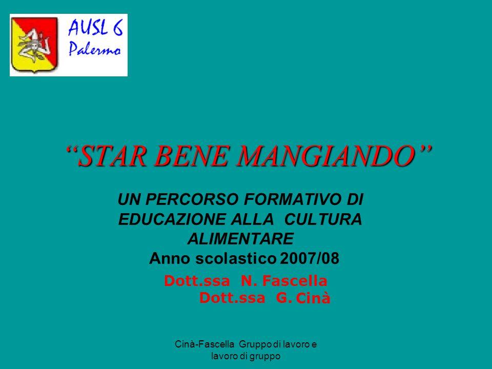 STAR BENE MANGIANDO UN PERCORSO FORMATIVO DI EDUCAZIONE ALLA CULTURA ALIMENTARE. Anno scolastico 2007/08.