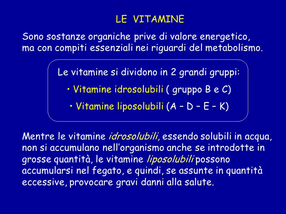 Le vitamine si dividono in 2 grandi gruppi: