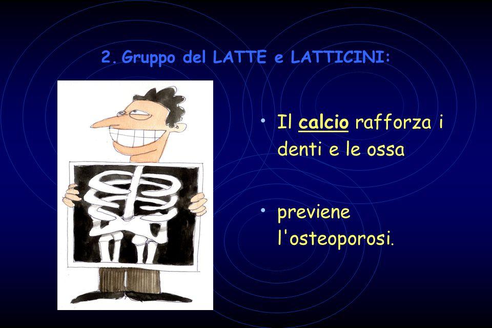 2. Gruppo del LATTE e LATTICINI:
