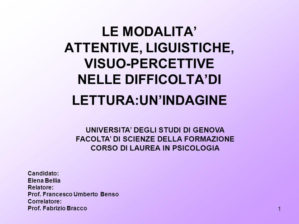 LE MODALITA' ATTENTIVE, LIGUISTICHE, VISUO-PERCETTIVE NELLE DIFFICOLTA'DI LETTURA:UN'INDAGINE