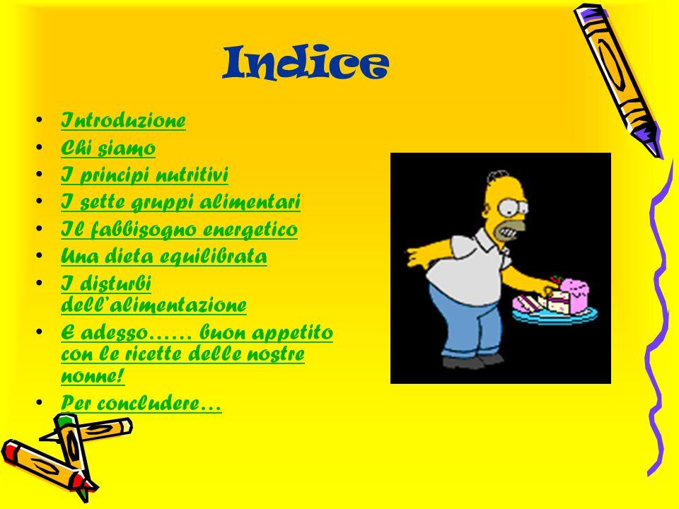 Indice Introduzione Chi siamo I principi nutritivi