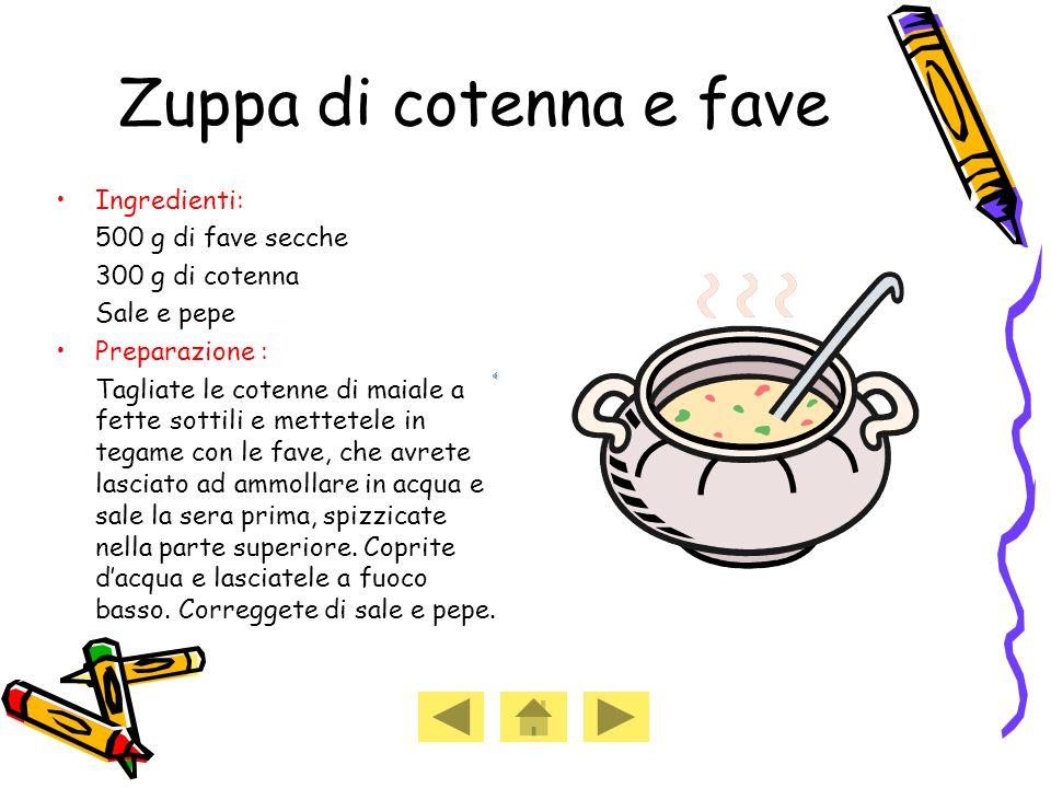 Zuppa di cotenna e fave Ingredienti: 500 g di fave secche