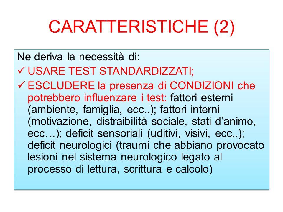 CARATTERISTICHE (2) Ne deriva la necessità di: