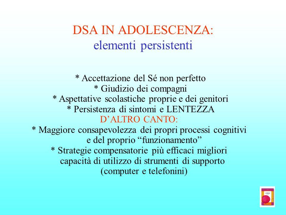 DSA IN ADOLESCENZA: elementi persistenti