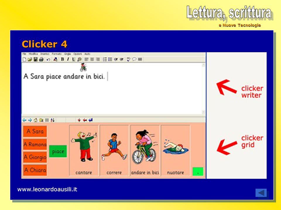 Lettura, scrittura e Nuove Tecnologie Clicker 4 www.leonardoausili.it