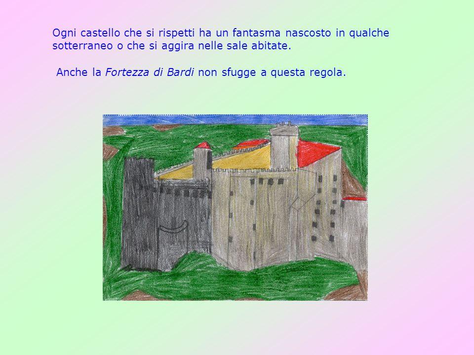 Ogni castello che si rispetti ha un fantasma nascosto in qualche sotterraneo o che si aggira nelle sale abitate.