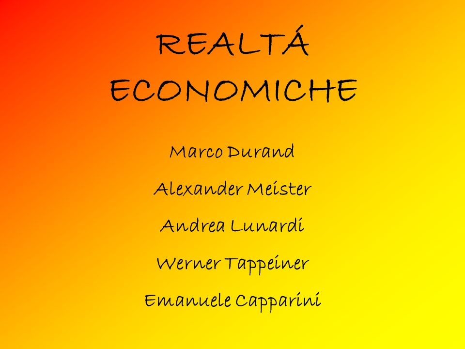REALTÁ ECONOMICHE Marco Durand Alexander Meister Andrea Lunardi