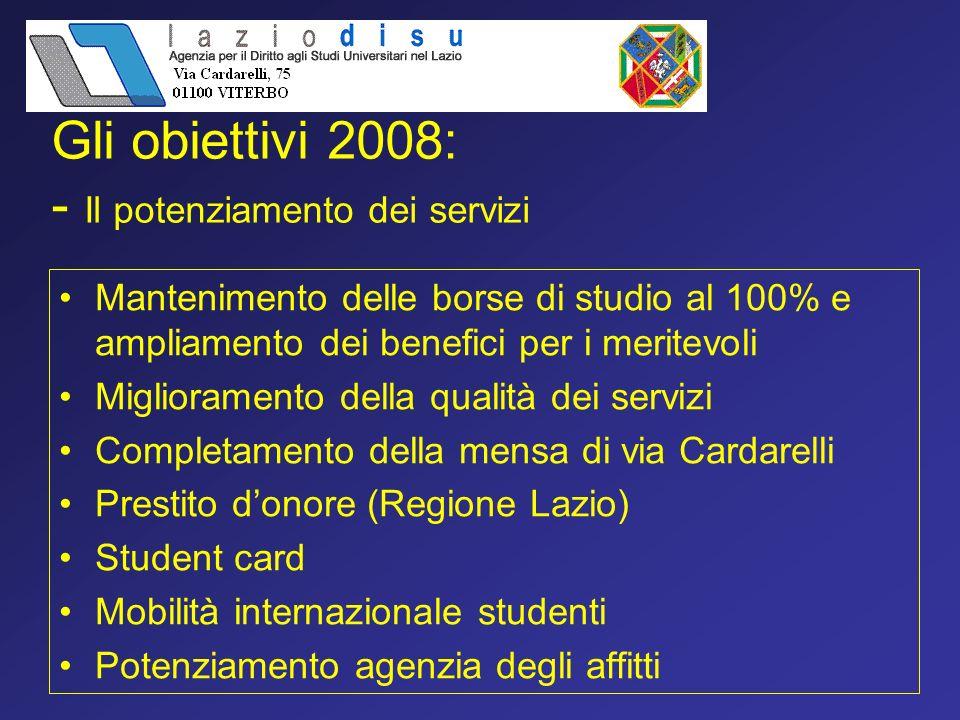 Gli obiettivi 2008: - Il potenziamento dei servizi