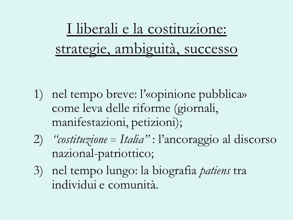 I liberali e la costituzione: strategie, ambiguità, successo