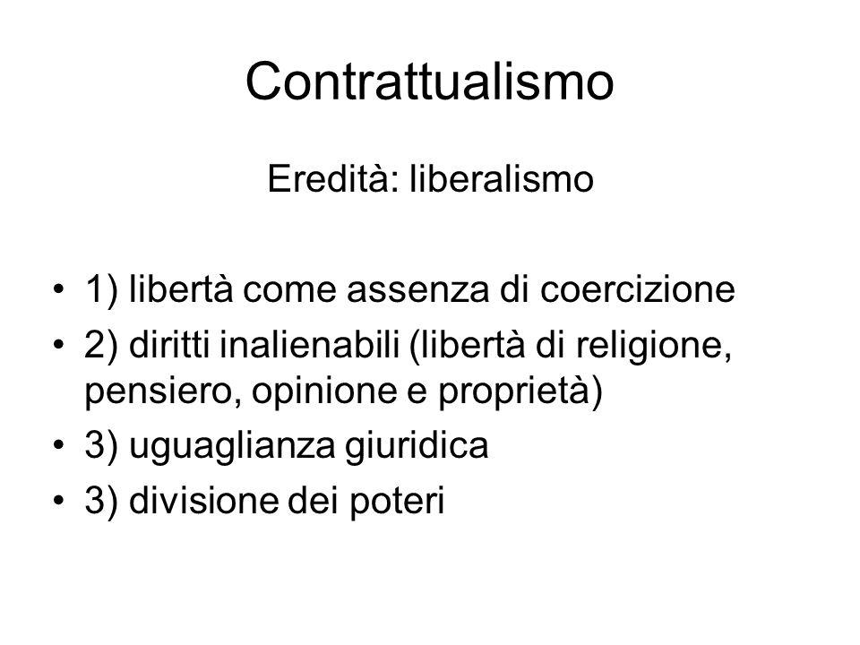 Contrattualismo Eredità: liberalismo