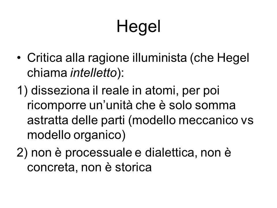 Hegel Critica alla ragione illuminista (che Hegel chiama intelletto):