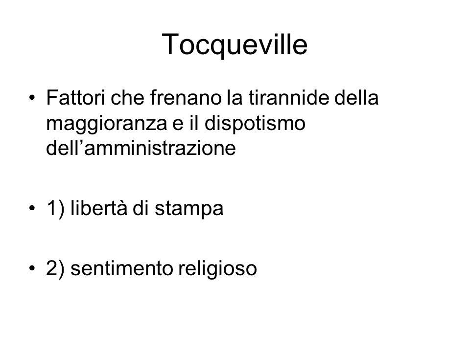 Tocqueville Fattori che frenano la tirannide della maggioranza e il dispotismo dell'amministrazione.