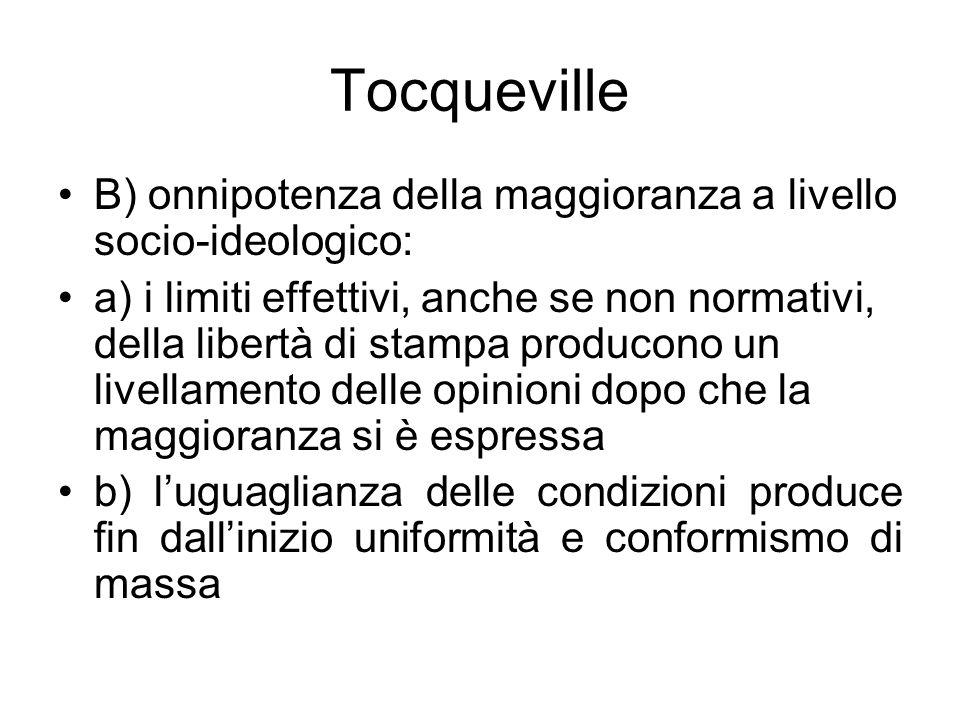 Tocqueville B) onnipotenza della maggioranza a livello socio-ideologico: