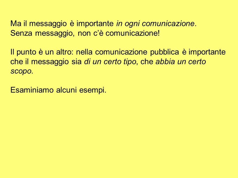 Ma il messaggio è importante in ogni comunicazione