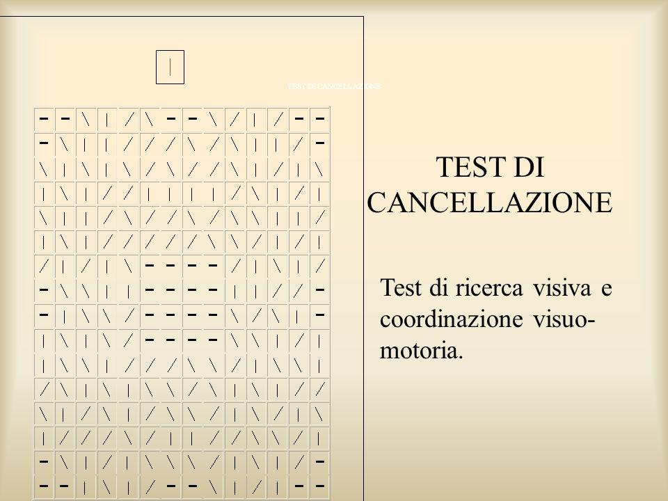 TEST DI CANCELLAZIONE | TEST DI CANCELLAZIONE Test di ricerca visiva e coordinazione visuo-motoria.