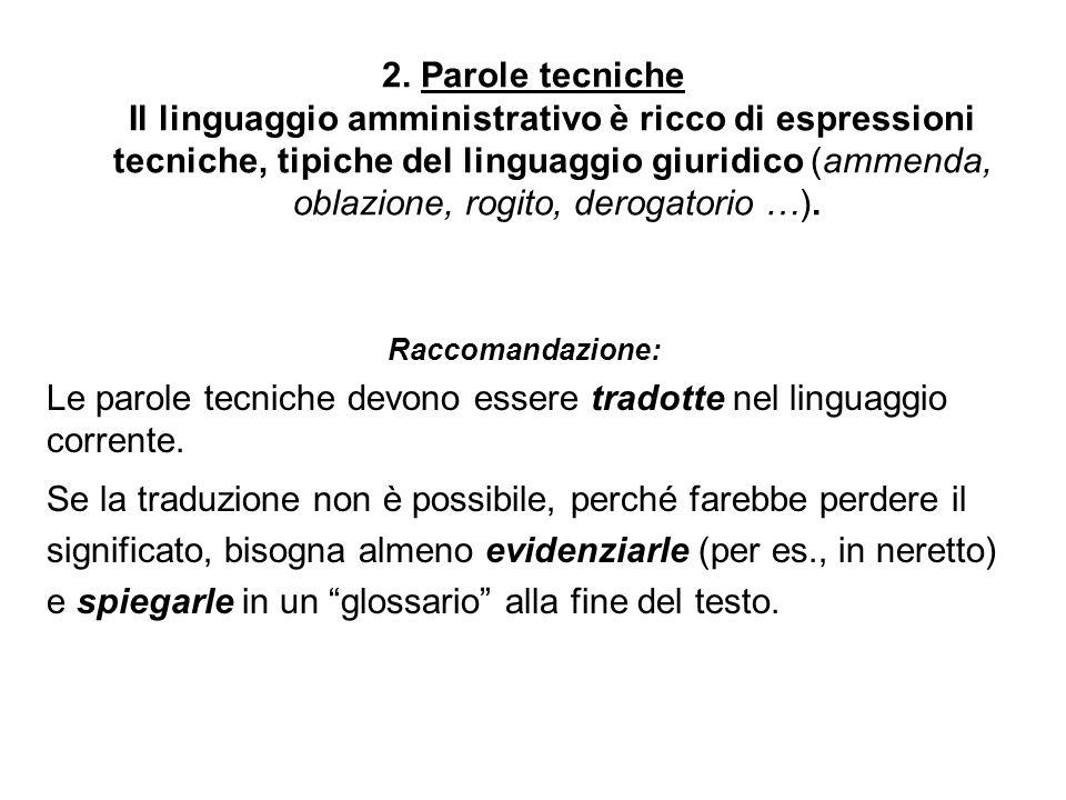 Le parole tecniche devono essere tradotte nel linguaggio corrente.