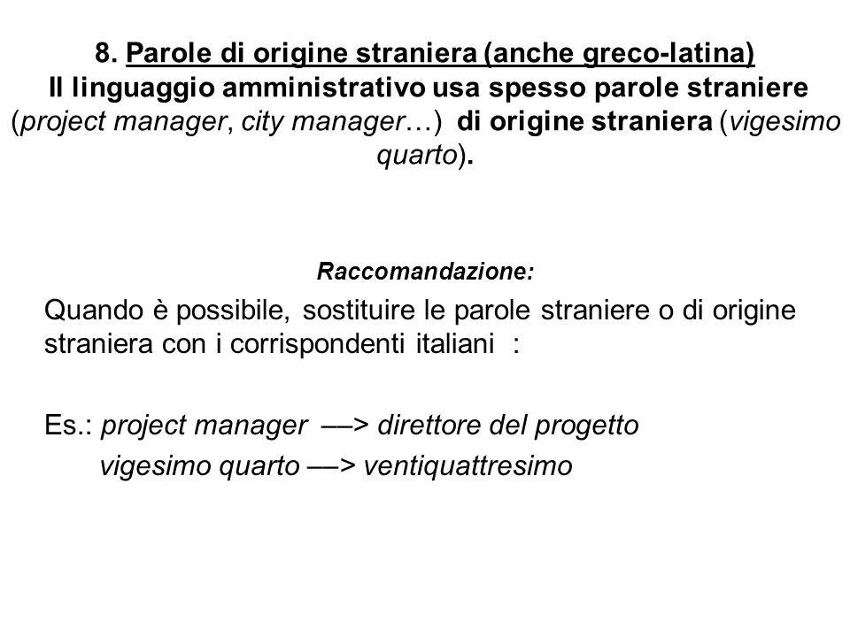 Es.: project manager ––> direttore del progetto