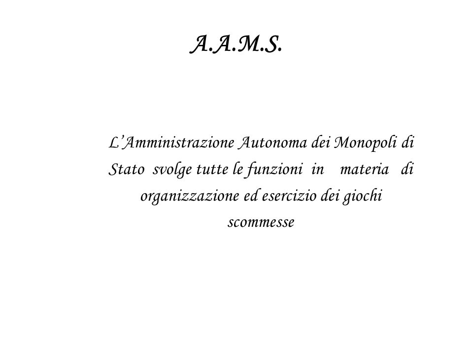 A.A.M.S. L'Amministrazione Autonoma dei Monopoli di