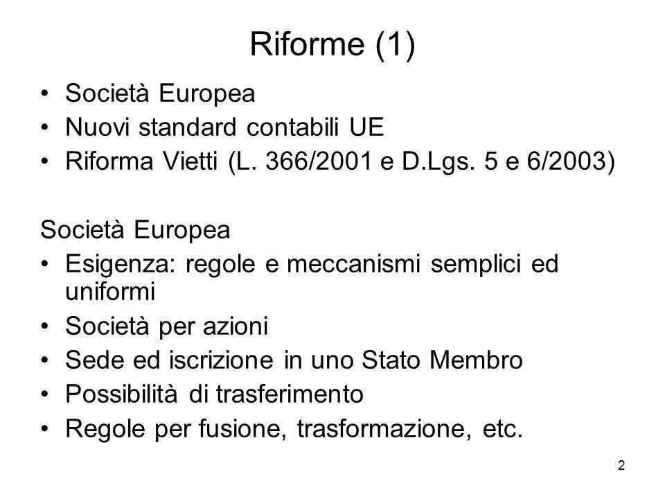 Riforme (1) Società Europea Nuovi standard contabili UE