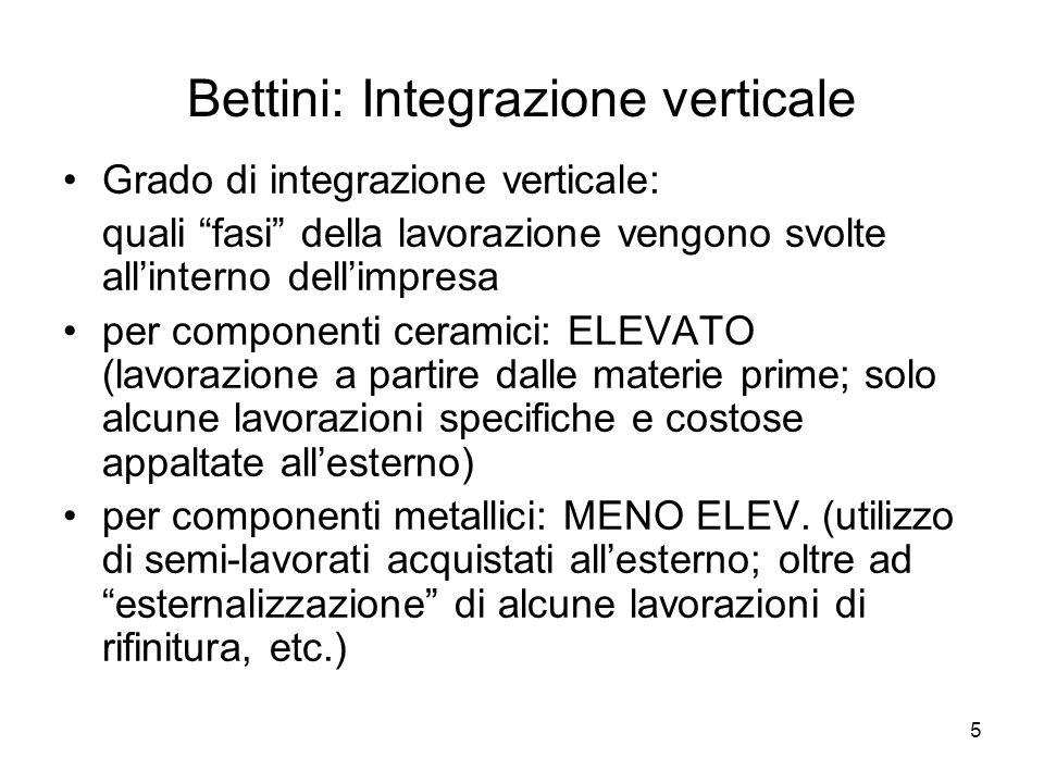 Bettini: Integrazione verticale