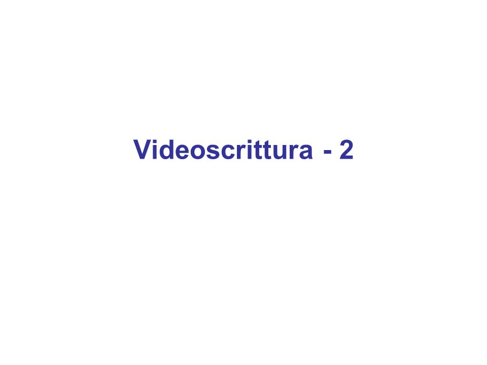 Videoscrittura - 2