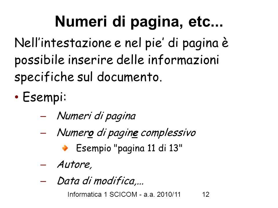 Numeri di pagina, etc... Nell'intestazione e nel pie' di pagina è possibile inserire delle informazioni specifiche sul documento.