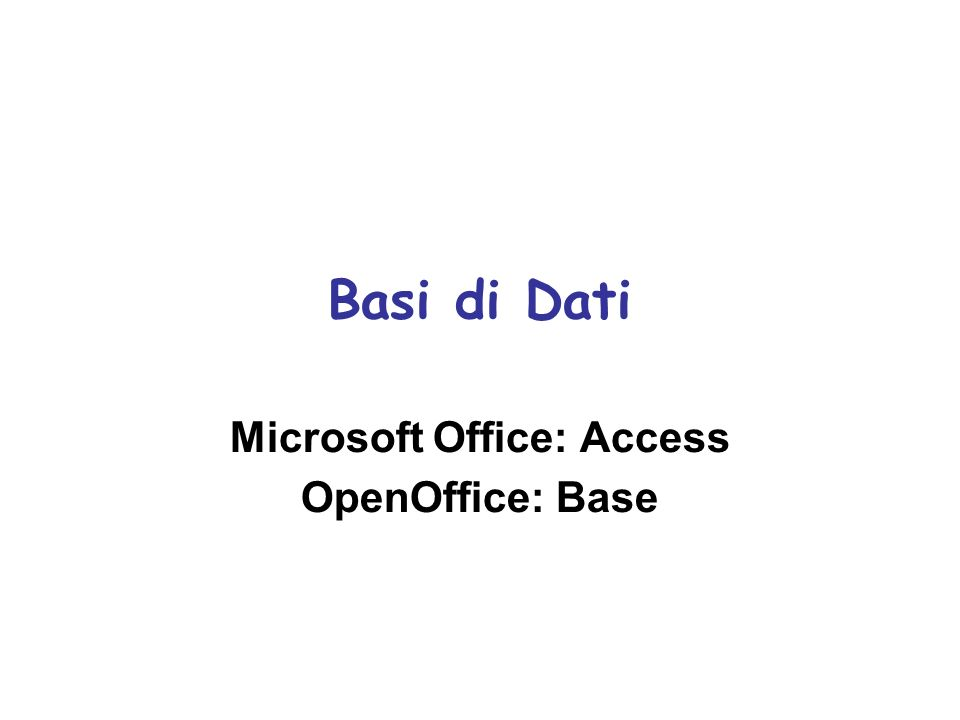 Microsoft Office: Access OpenOffice: Base
