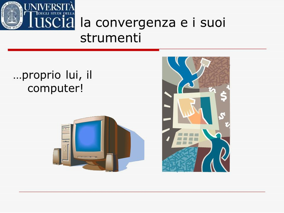 la convergenza e i suoi strumenti