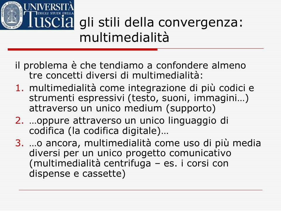 gli stili della convergenza: multimedialità