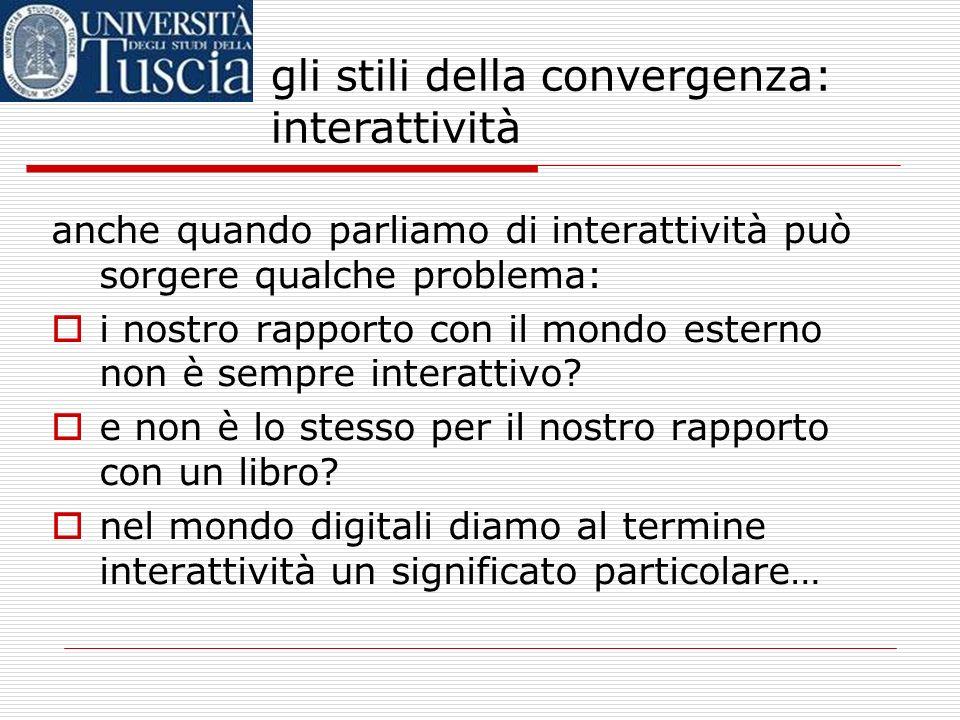 gli stili della convergenza: interattività