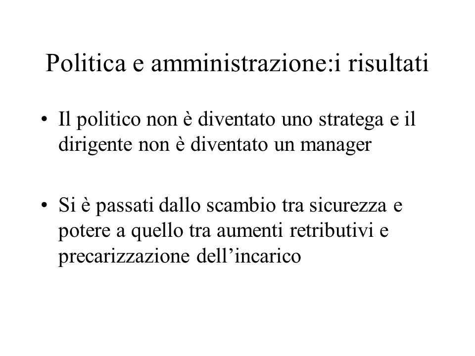 Politica e amministrazione:i risultati