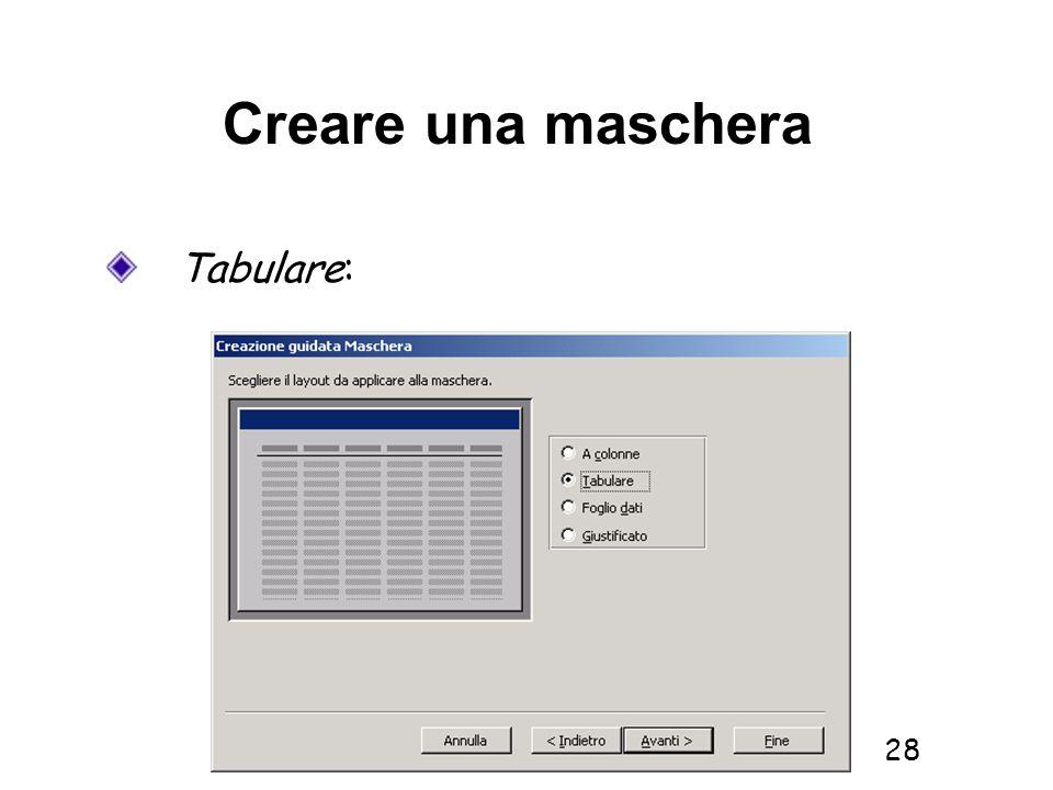 Creare una maschera Tabulare: Informatica 1 SCICOM- a.a. 2010/11