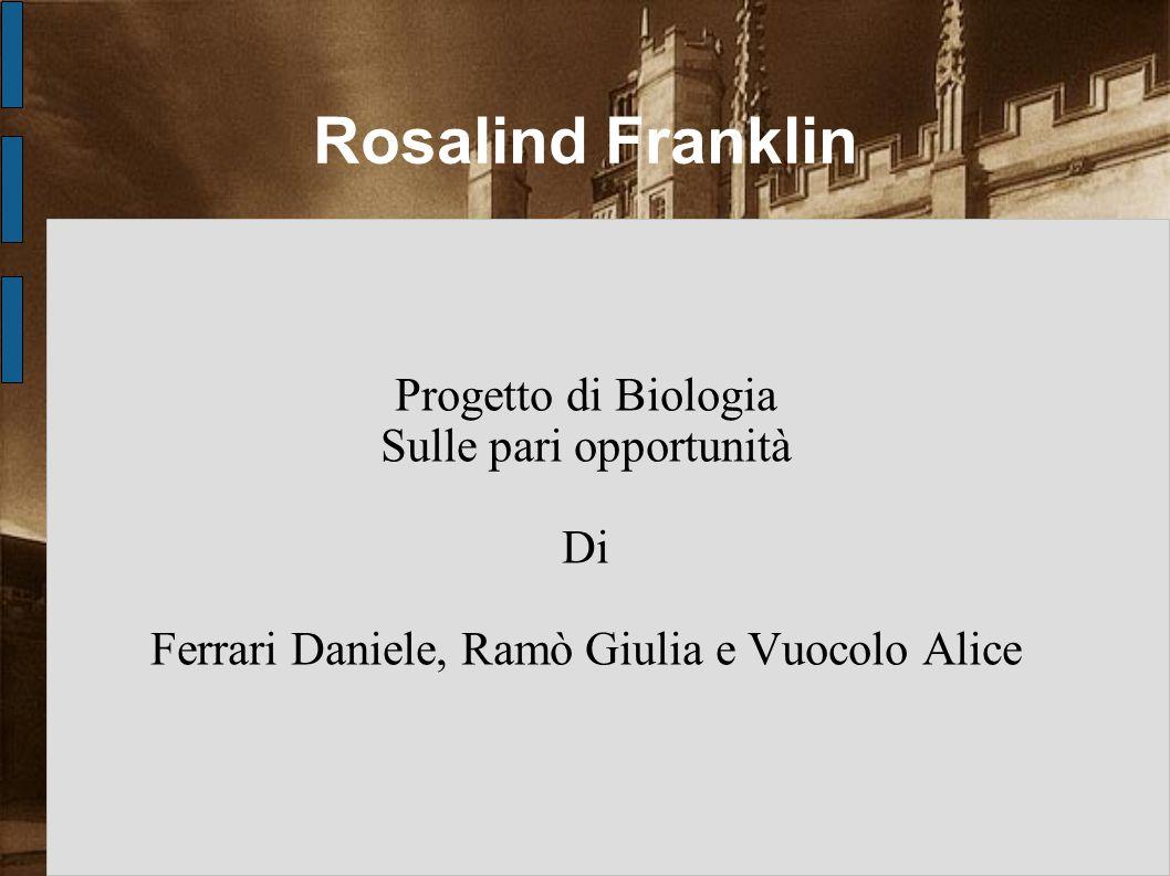 Rosalind Franklin Progetto di Biologia Sulle pari opportunità Di