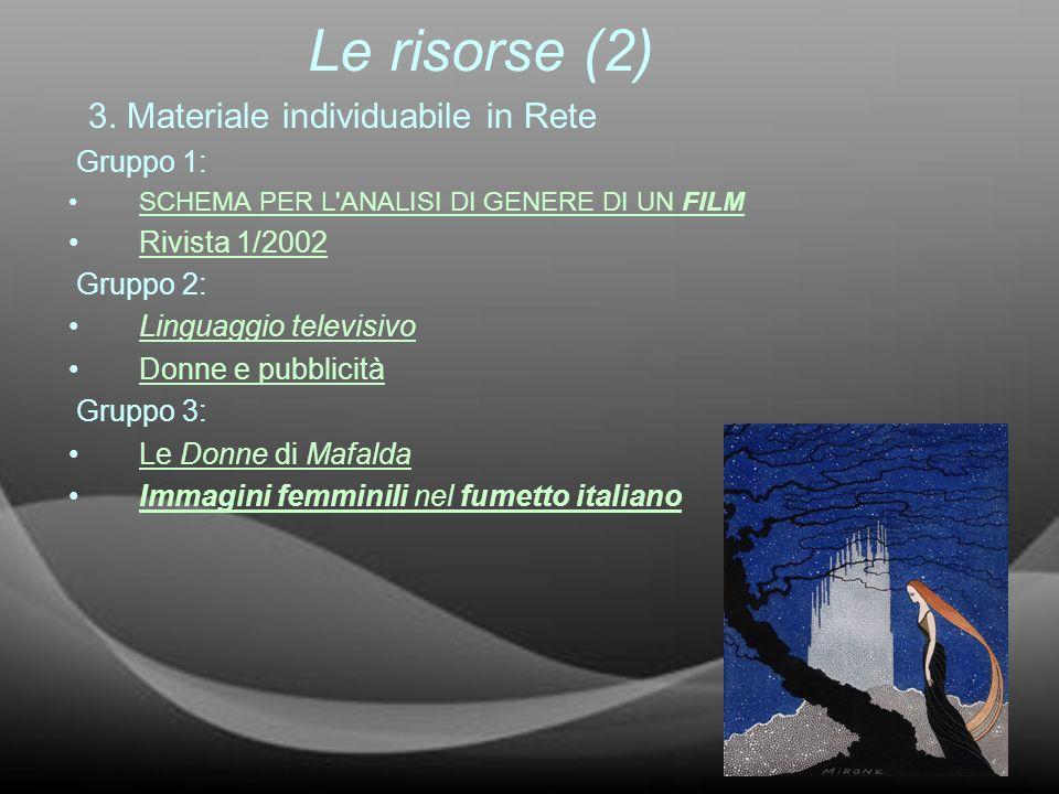 Le risorse (2) 3. Materiale individuabile in Rete Gruppo 1: