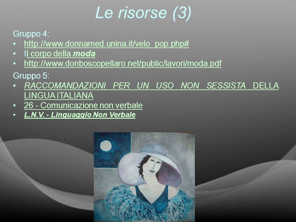 Le risorse (3) Gruppo 4: http://www.donnamed.unina.it/velo_pop.php#