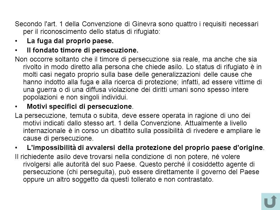 Secondo l art. 1 della Convenzione di Ginevra sono quattro i requisiti necessari per il riconoscimento dello status di rifugiato: