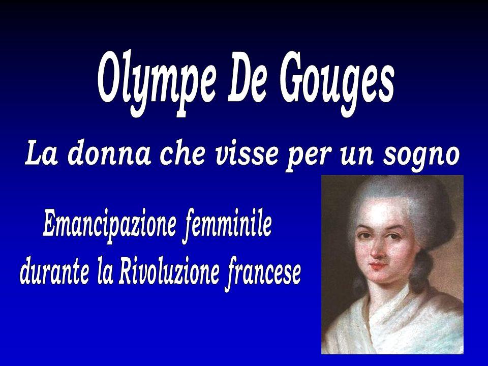Olympe De Gouges La donna che visse per un sogno