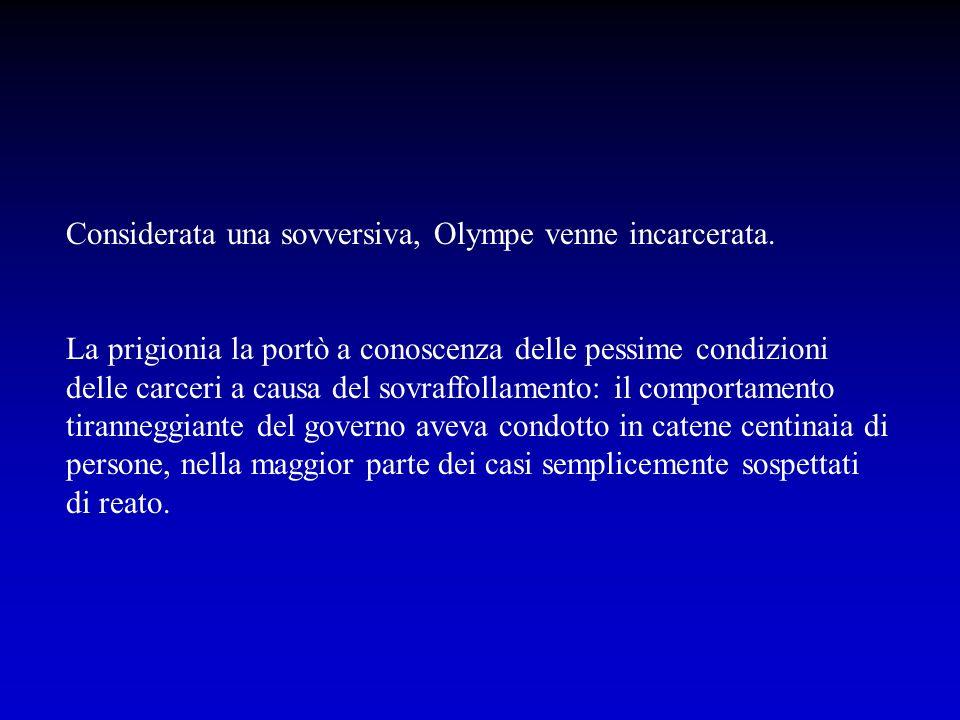 Considerata una sovversiva, Olympe venne incarcerata.