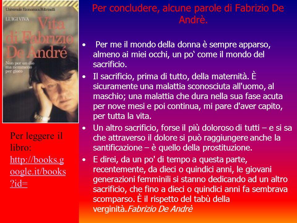 Per concludere, alcune parole di Fabrizio De Andrè.