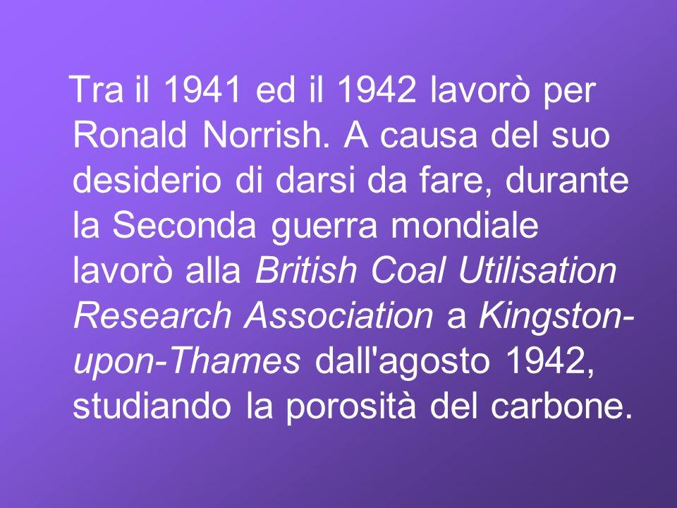 Tra il 1941 ed il 1942 lavorò per Ronald Norrish