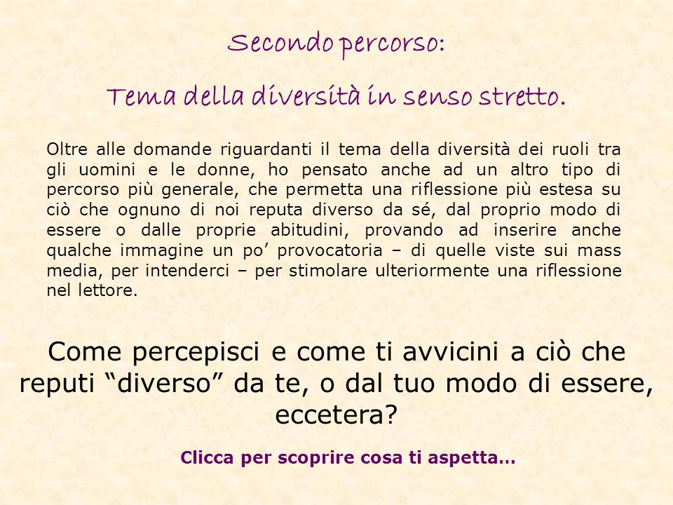 Secondo percorso: Tema della diversità in senso stretto.