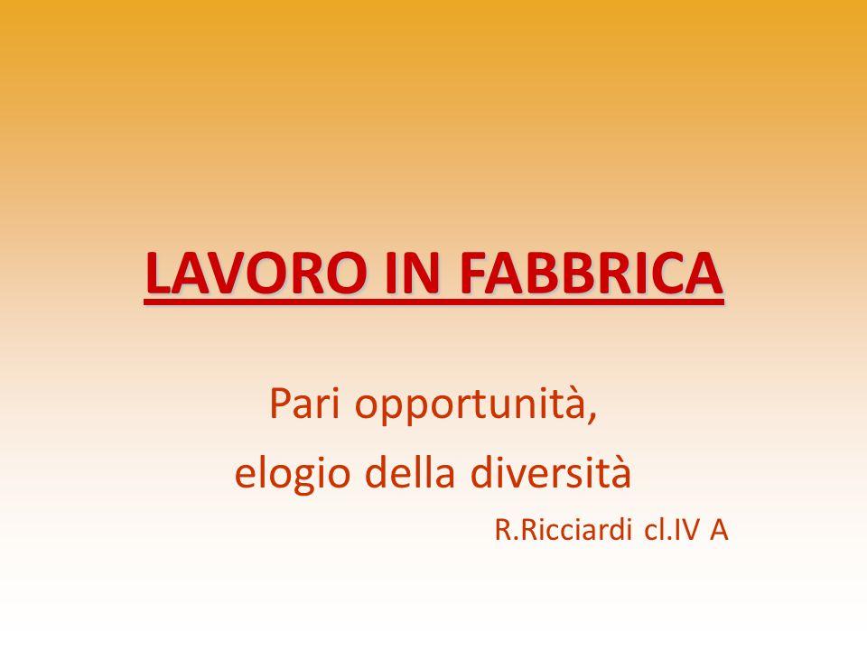 Pari opportunità, elogio della diversità R.Ricciardi cl.IV A