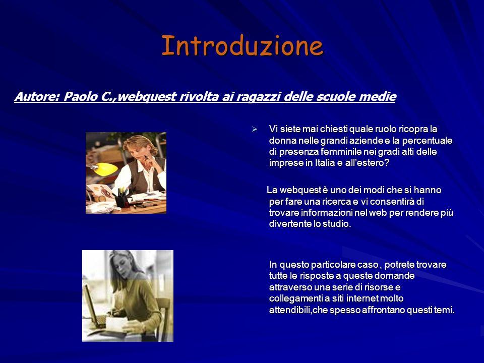 IntroduzioneAutore: Paolo C.,webquest rivolta ai ragazzi delle scuole medie.