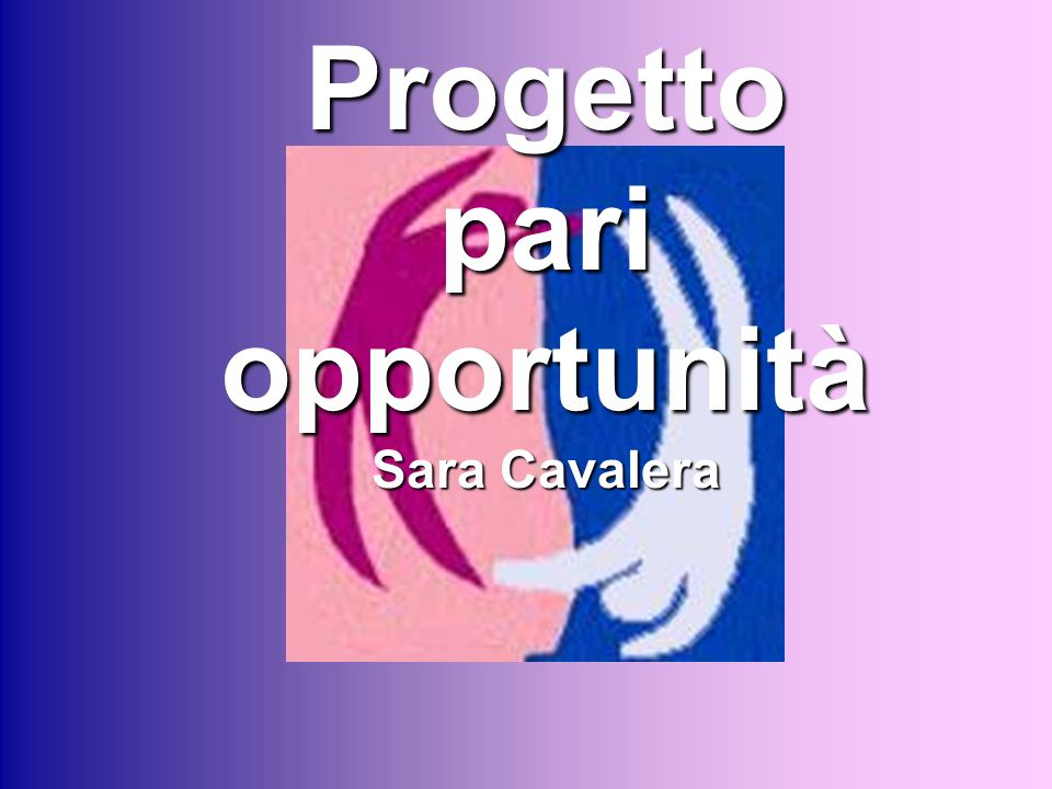 Progetto pari opportunità Sara Cavalera