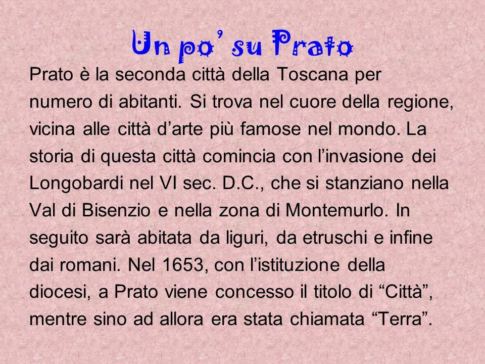 Un po' su Prato Prato è la seconda città della Toscana per